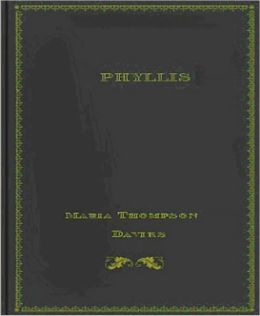 PHYLLIS: A Romance Classic by Maria Thompson Daviess!