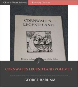 Cornwall's Legend Land: Volume 1 (Illustrated)