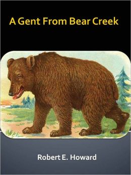 A Gent From Bear Creek w/ Direct link technology (A Classic Western Story)