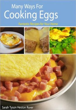 Many Ways for Cooking Eggs: Fantastic Recipes for Your Home