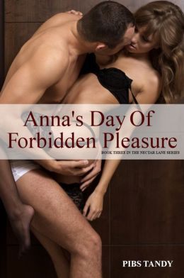 Anna's Day OF Forbidden Pleasure (Book 3 in the Erotic Nectar Lane Series)