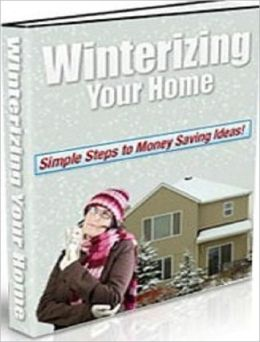 Saves You Money - Winterizing Your Home