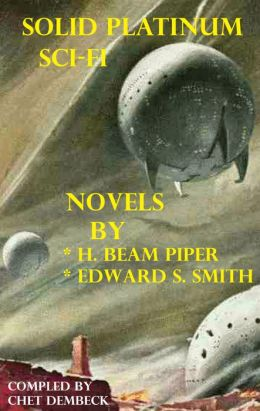 Solid Platinum Sci-Fi: 2 Illustrated Novels by H.P. Beam and Edward S. Smith