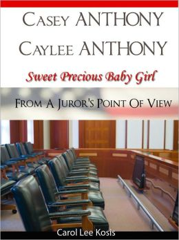 Casey Anthony Caylee Anthony Sweet Precious Baby Girl From A Juror's Point Of View