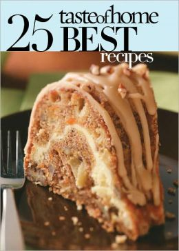 Taste of Home 25 Best Recipes 2011