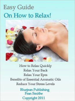 Easy Guide on How to Relax Quickly!