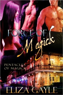 Force of Magick (paranormal romance / witch / Pentacles of Magick #3)