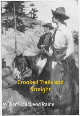 Crooked Trails and Straight w/ Direct link technology (A Classic Western Tale)