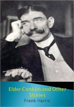 Elder Conklin and Other Stories w/ Direct link technology (A Classic Western Story)
