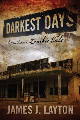 Darkest Days: A Southern Zombie Tale
