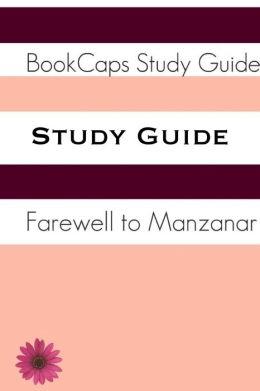 Study Guide: Farewell to Manzanar (A BookCaps Study Guide)