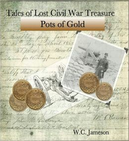 Tales of Lost Civil War Treasures - Pots of Gold