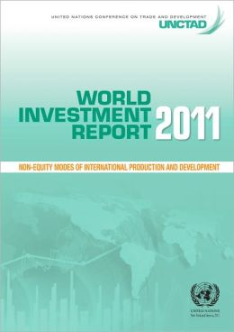 World Investment Report 2011: Non-equity Modes of International Production and Development