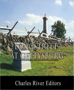 General James Longstreet at Gettysburg: Account of the Battle from His Memoirs (Illustrated with TOC)