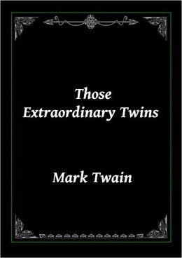 Those Extraordinary Twins by Mark Twain