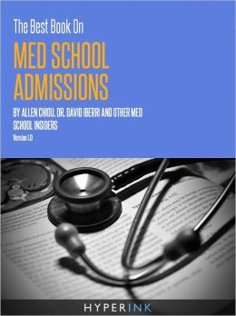 The Best Book On Med School Admissions (Harvard Med, Stanford Med, Johns Hopkins, & More)
