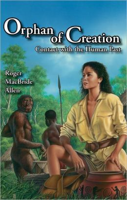 Orphan of Creation: Contact with the Human Past