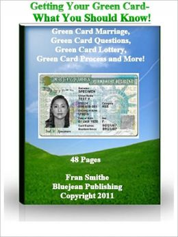 Getting Your Green Card – What You Should Know: Marriage, Questions, Lottery and the Process