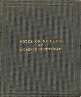 Notes On Nursing: A Classic Nursing Book By Florence Nightingale!