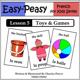 French Lesson 5: Toys & Games (Learn French Flash Cards)
