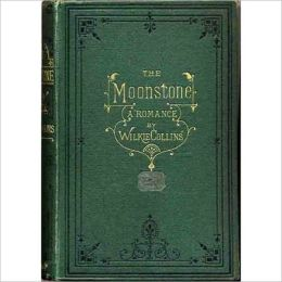 The Moonstone: A Romance Classic By Wilkie Collins! AAA+++