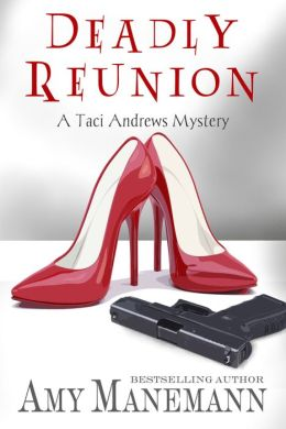 Deadly Reunion (A Taci Andrews Mystery, book one)