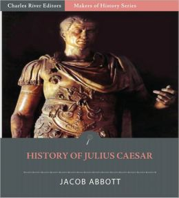 History of Julius Caesar (Illustrated)