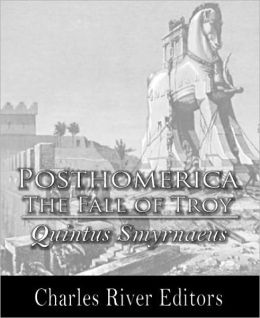 Posthomerica, The Fall of Troy (Illustrated)