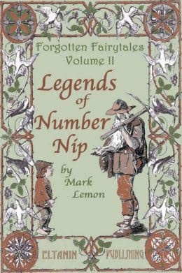 Legends of Number Nip [illustrated] - Forgotten Fairytales Vol. 2