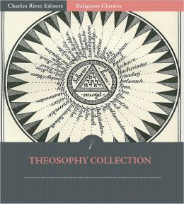 The Theosophy Collection (Illustrated)