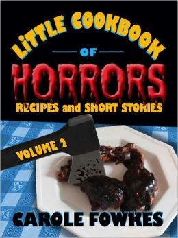 Little Cookbook of Horrors, Volume 2
