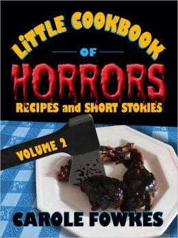 Little Cookbook of Horrors, Volume 2