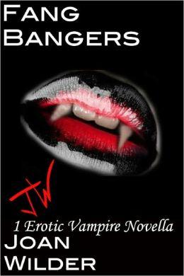 Fang Bangers (An Erotic Vampire Novella