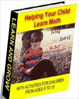 Helping Your Child Learn Math - The Benefits of Help Your Child Learn Math