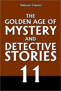 The Golden Age of Mystery and Detective Stories Vol. 11