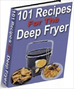 eBook about 101 Delicious Deep Fryer Recipes - Deep Fryer Lover eBook CookBook...