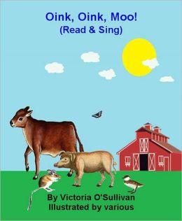 Oink, Oink, Moo! (Read & Sing)