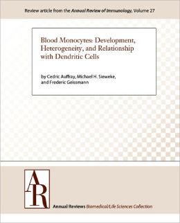 Blood Monocytes: Development, Heterogeneity, and Relationship with Dendritic Cells