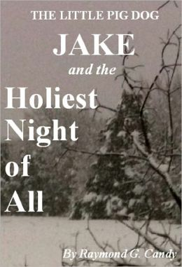 The Little Pig Dog Jake and the Holiest Night of All