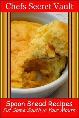 Spoon Bread Recipes - Put Some South in Your Mouth