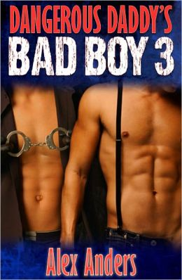 Dangerous Daddy's Bad Boy 3