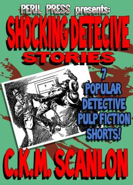 Shocking Detective Tales: 7 Popular Detective Pulp Fiction Shorts