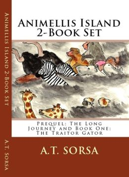 Animellis Island 2-Book Set - Prequel The Long Journey and Book One: The Traitor Gator