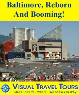 BALTIMORE, REBORN AND BOOMING- A Self-guided Walking/Driving Tour. Includes insider tips and photos. Explore on your own schedule. Like a friend to show you around!