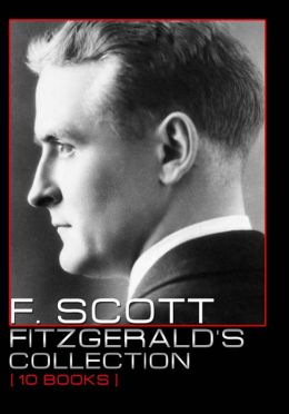 F. Scott Fitzgerald's Collection [ 10 Books ]