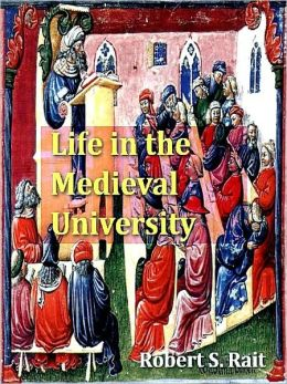 Life in the Medieval University [Illustrated]