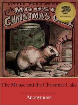 The Mouse and Christmas Cake - Enhanced (Illustrated)