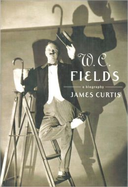 W. C. Fields: A Biography
