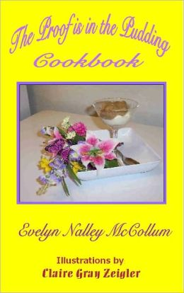 The Proof is in the Pudding Cookbook