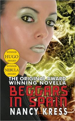 Beggars in Spain: The Original Hugo & Nebula Winning Novella